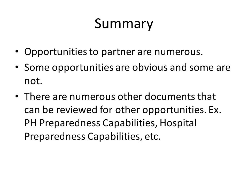 Summary Opportunities to partner are numerous.