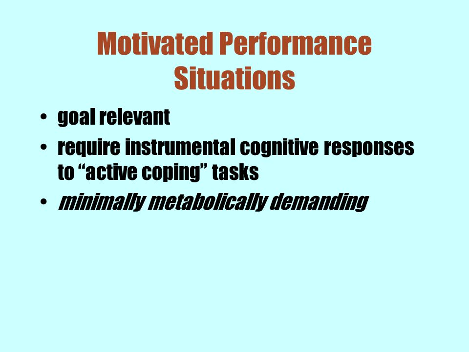 Motivated Performance Situations