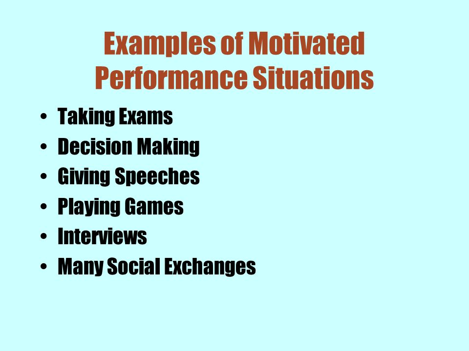 Examples of Motivated Performance Situations