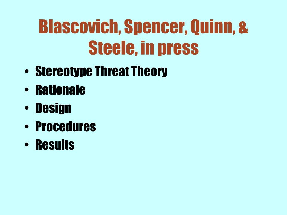 Blascovich, Spencer, Quinn, & Steele, in press