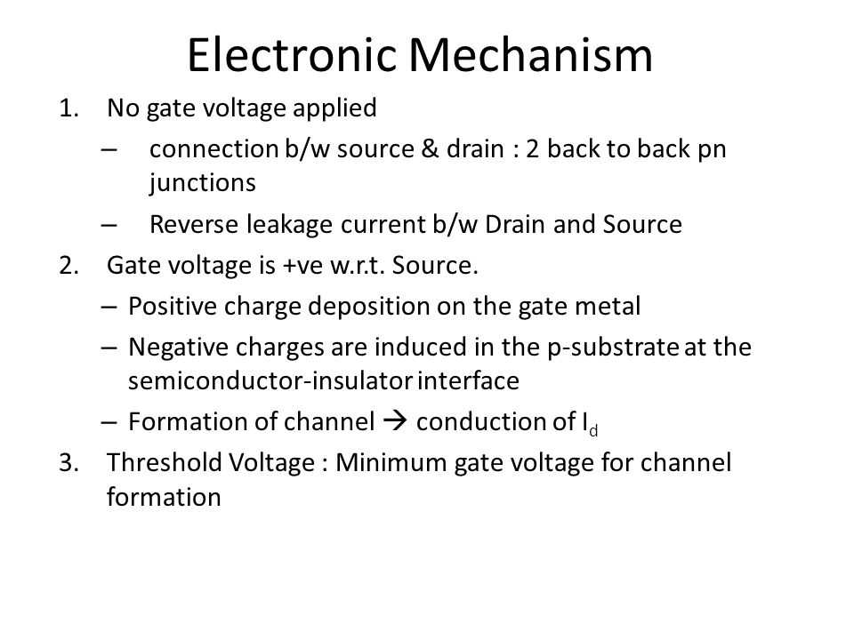 Electronic Mechanism No gate voltage applied