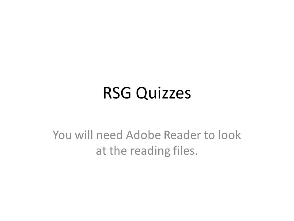 You will need Adobe Reader to look at the reading files.