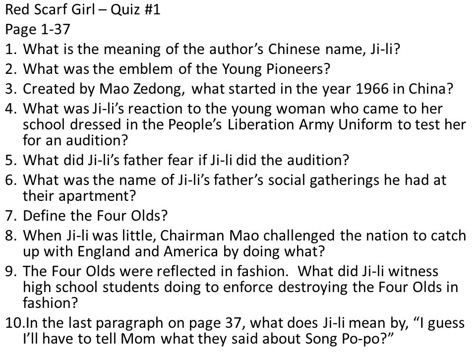 Red Scarf Girl – Quiz #1 Page 1-37. What is the meaning of the author's Chinese name, Ji-li What was the emblem of the Young Pioneers