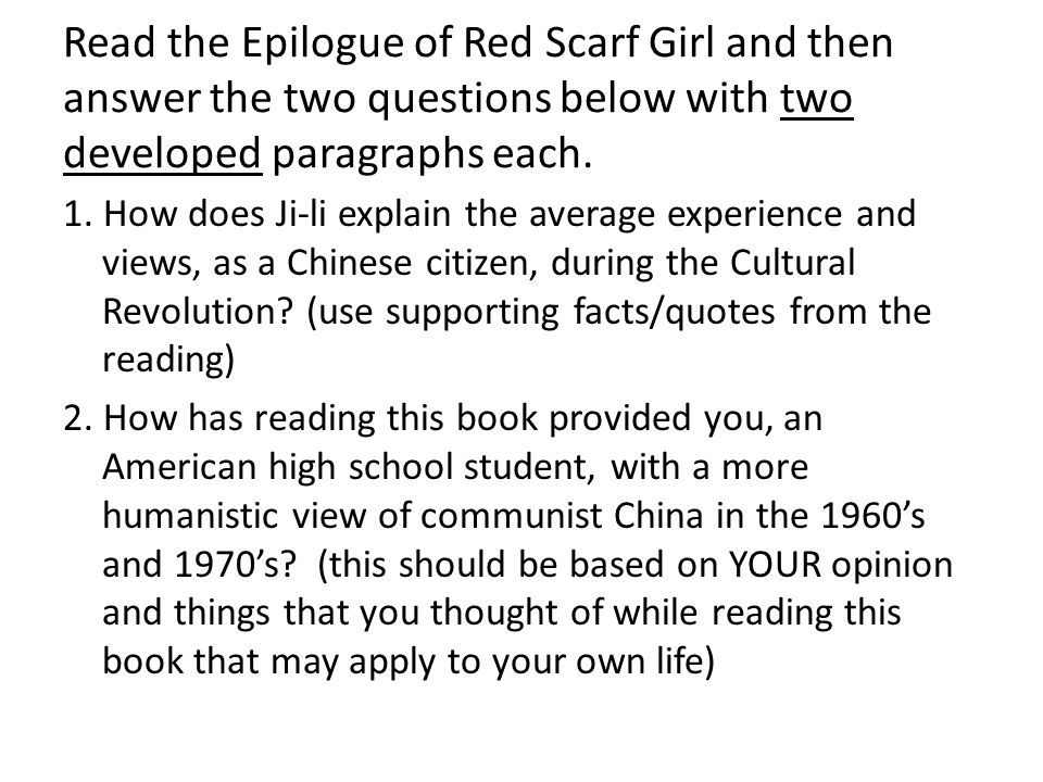 Read the Epilogue of Red Scarf Girl and then answer the two questions below with two developed paragraphs each.