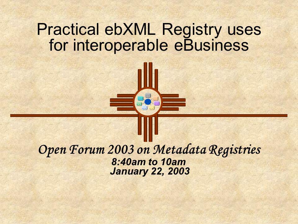 Practical ebXML Registry uses for interoperable eBusiness