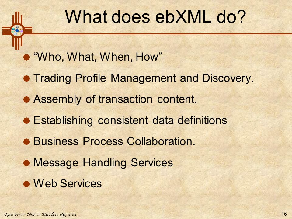 What does ebXML do Who, What, When, How