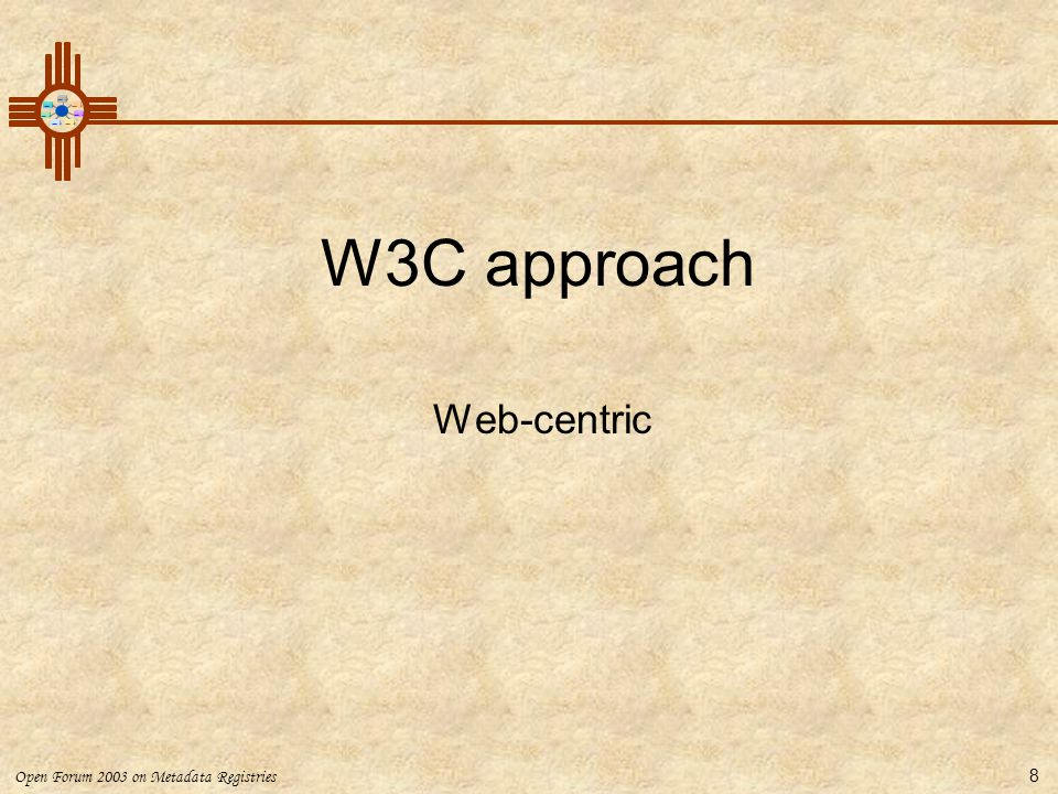 W3C approach Web-centric