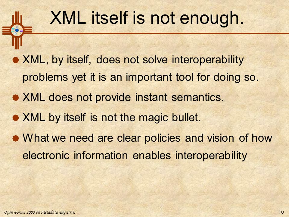 XML itself is not enough.