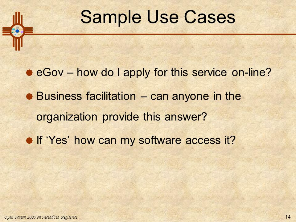 Sample Use Cases eGov – how do I apply for this service on-line
