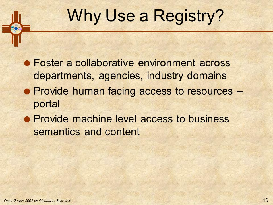 Why Use a Registry Foster a collaborative environment across departments, agencies, industry domains.