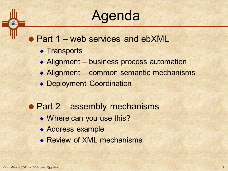 Agenda Part 1 – web services and ebXML Part 2 – assembly mechanisms