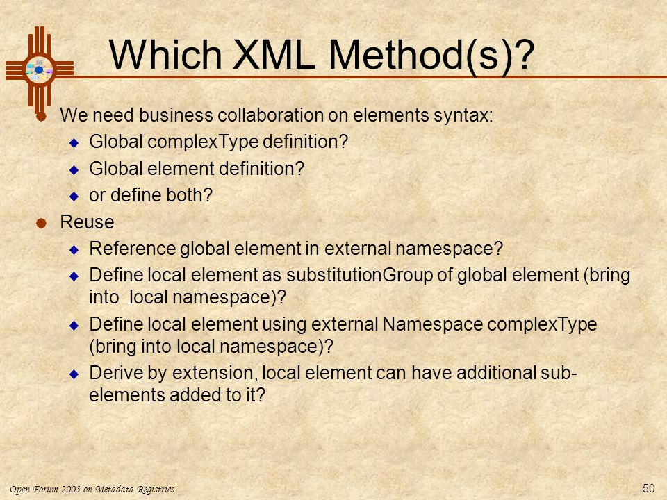 Which XML Method(s) We need business collaboration on elements syntax: Global complexType definition