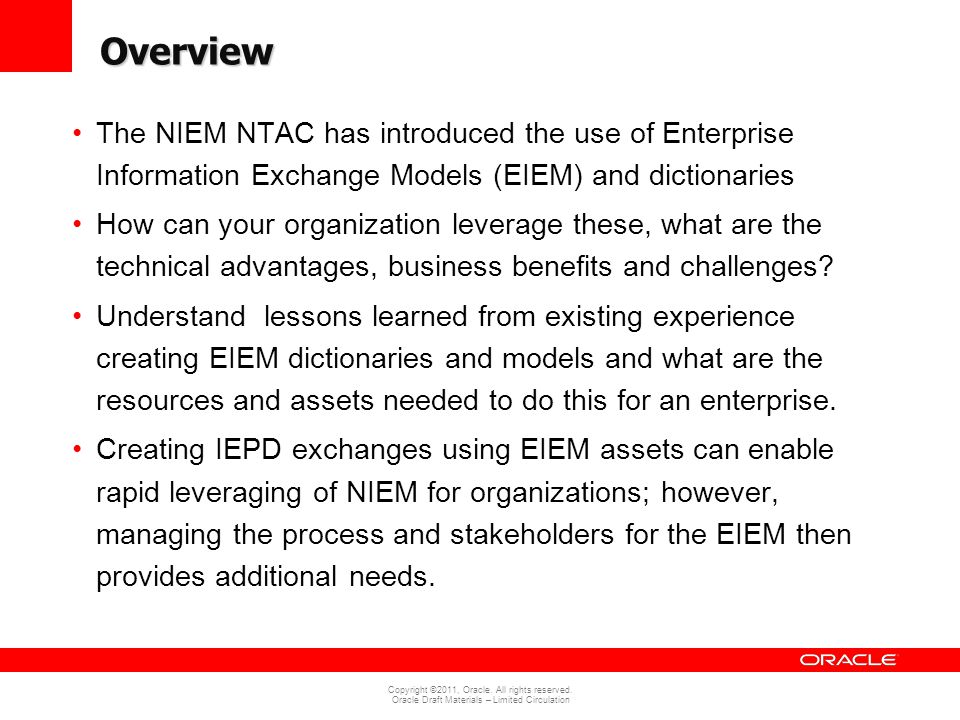 Overview The NIEM NTAC has introduced the use of Enterprise Information Exchange Models (EIEM) and dictionaries.