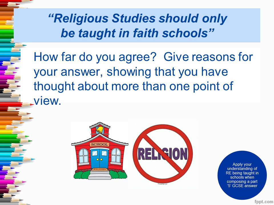 Religious Studies should only be taught in faith schools