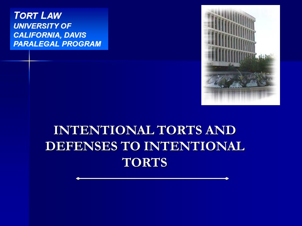 INTENTIONAL TORTS AND DEFENSES TO INTENTIONAL TORTS
