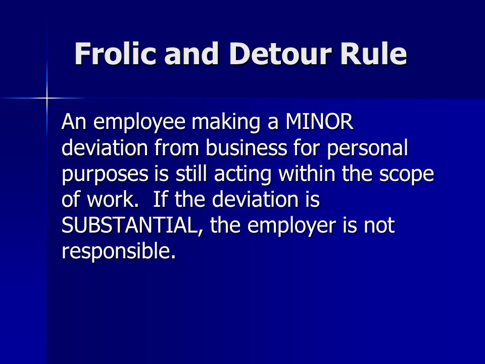 Frolic and Detour Rule