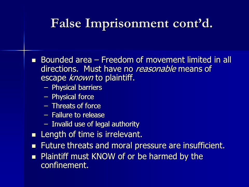 False Imprisonment cont'd.