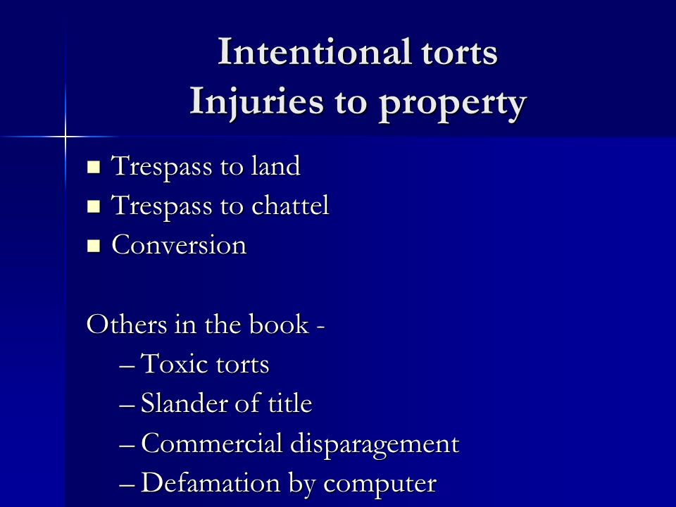Intentional torts Injuries to property