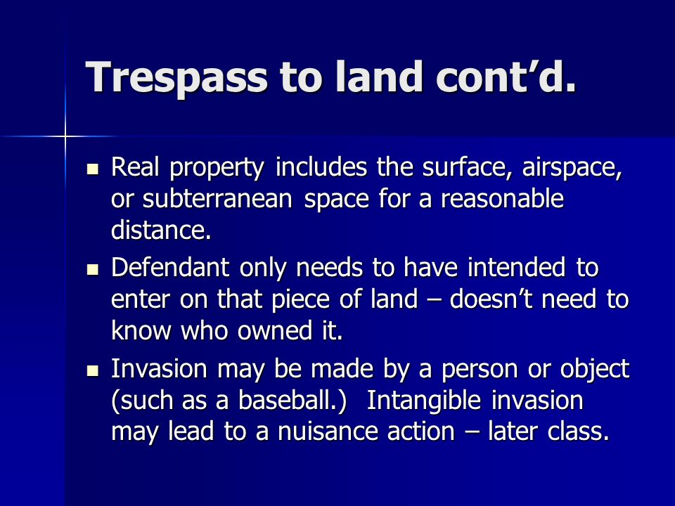 Trespass to land cont'd.