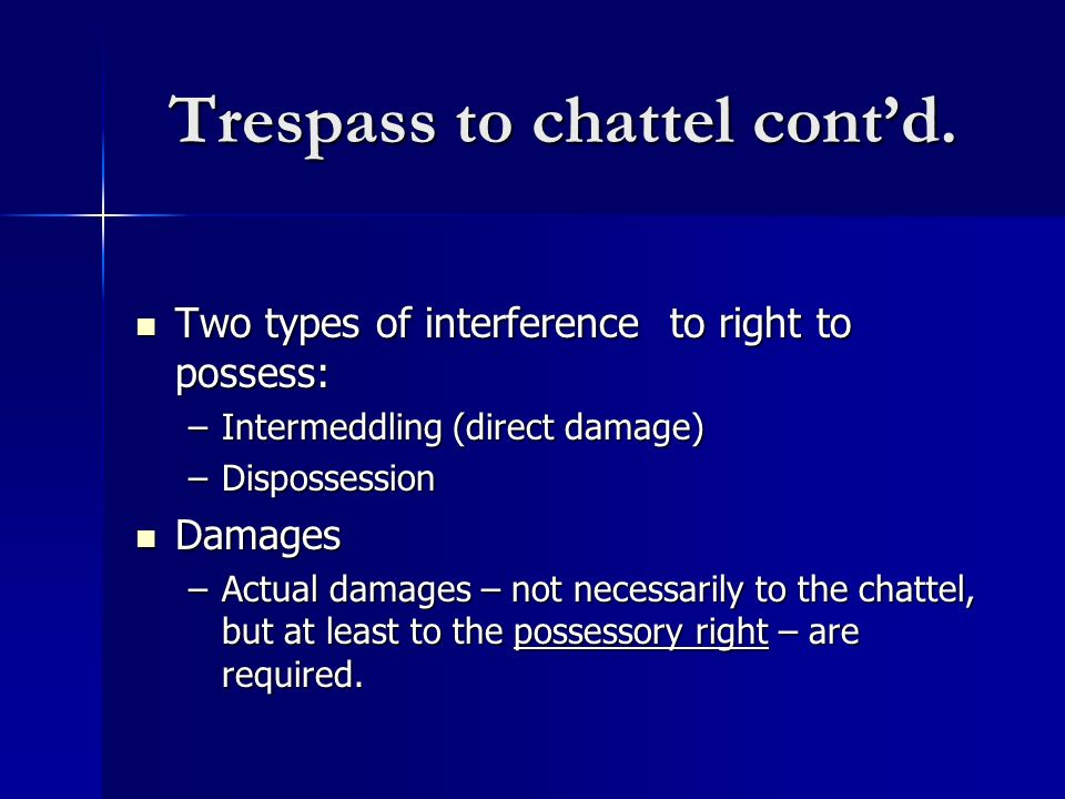 Trespass to chattel cont'd.