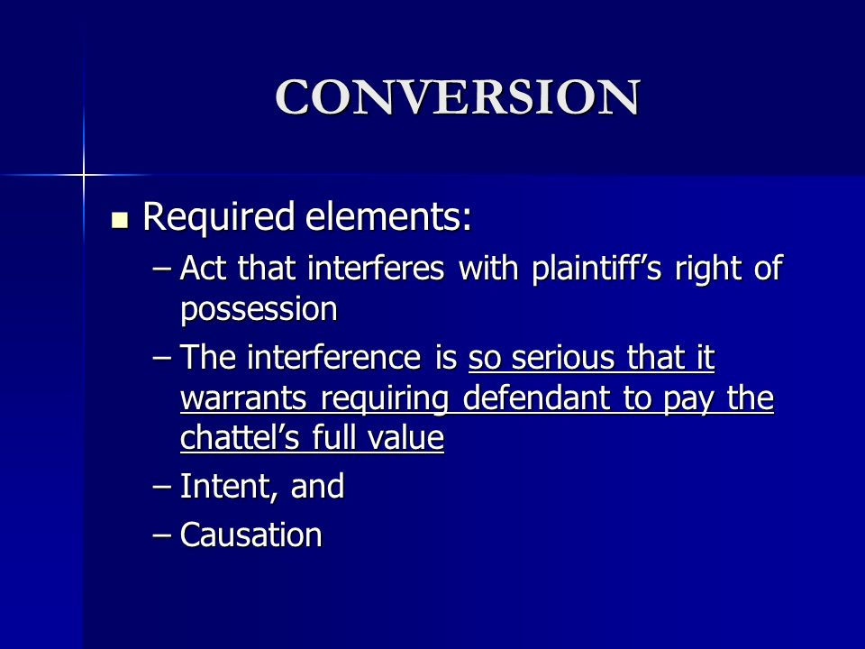 CONVERSION Required elements: