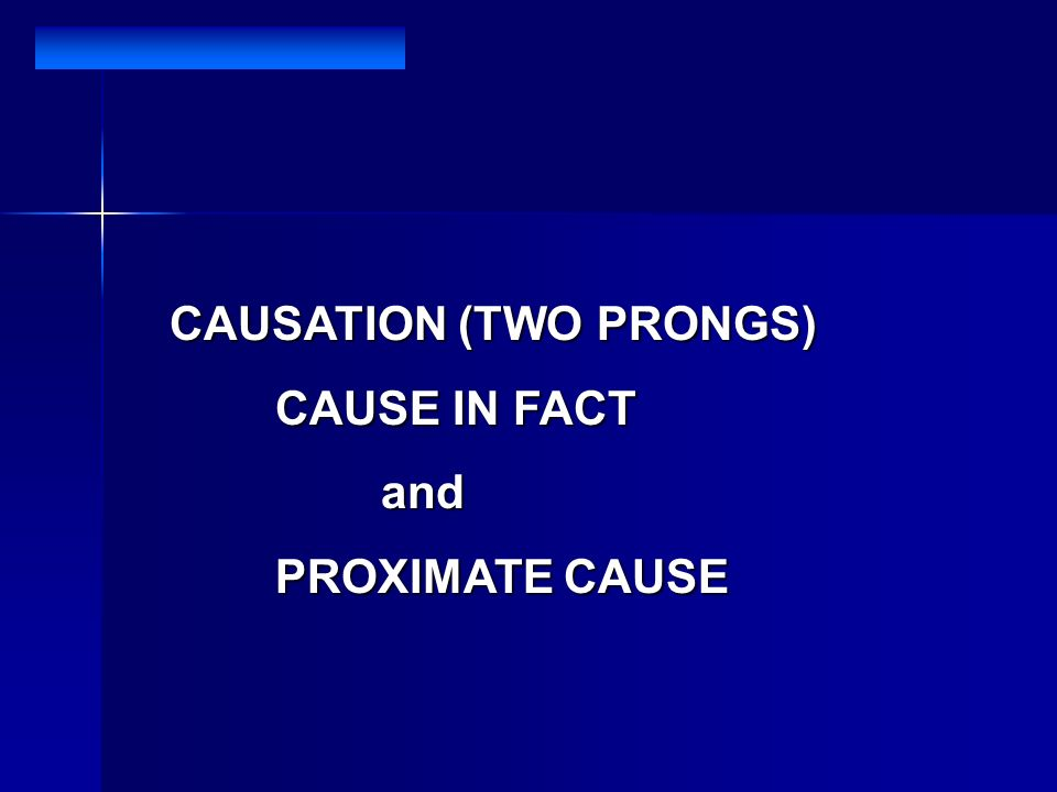 CAUSATION (TWO PRONGS)