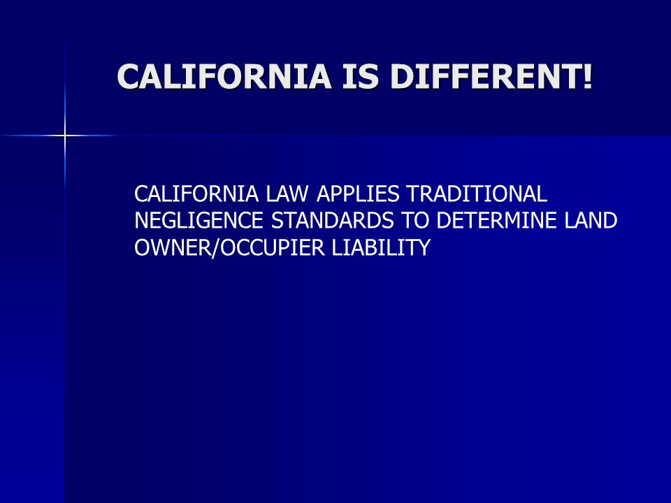 CALIFORNIA IS DIFFERENT!
