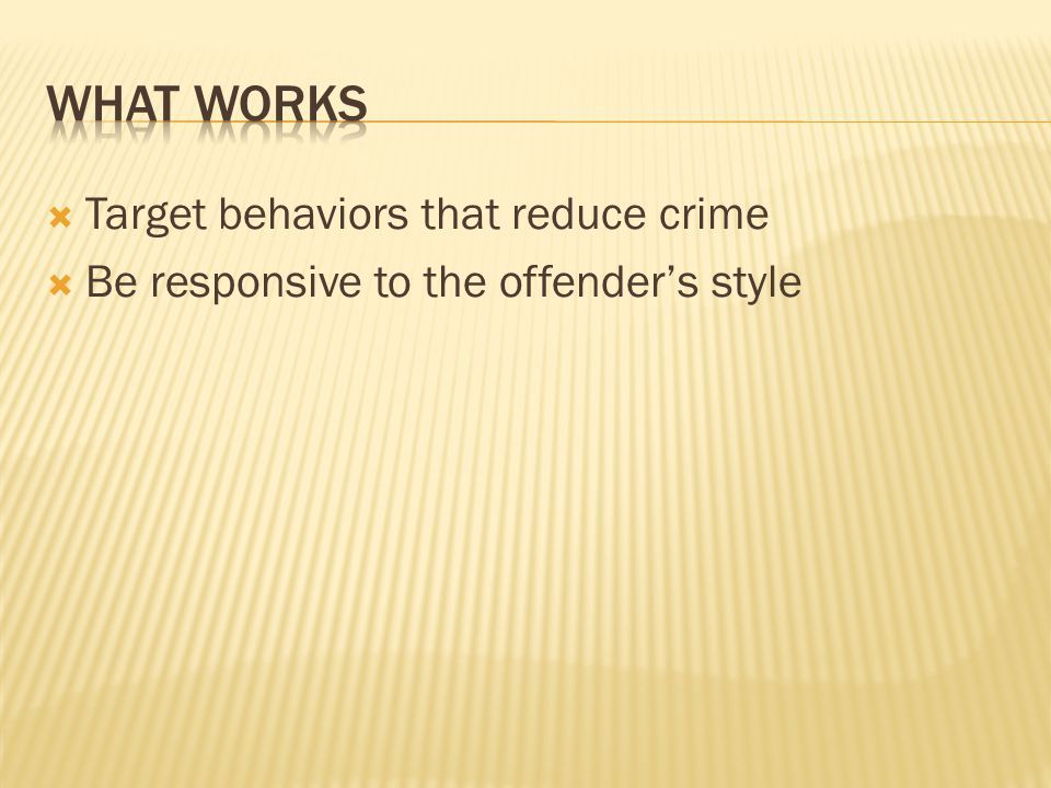 What works Target behaviors that reduce crime