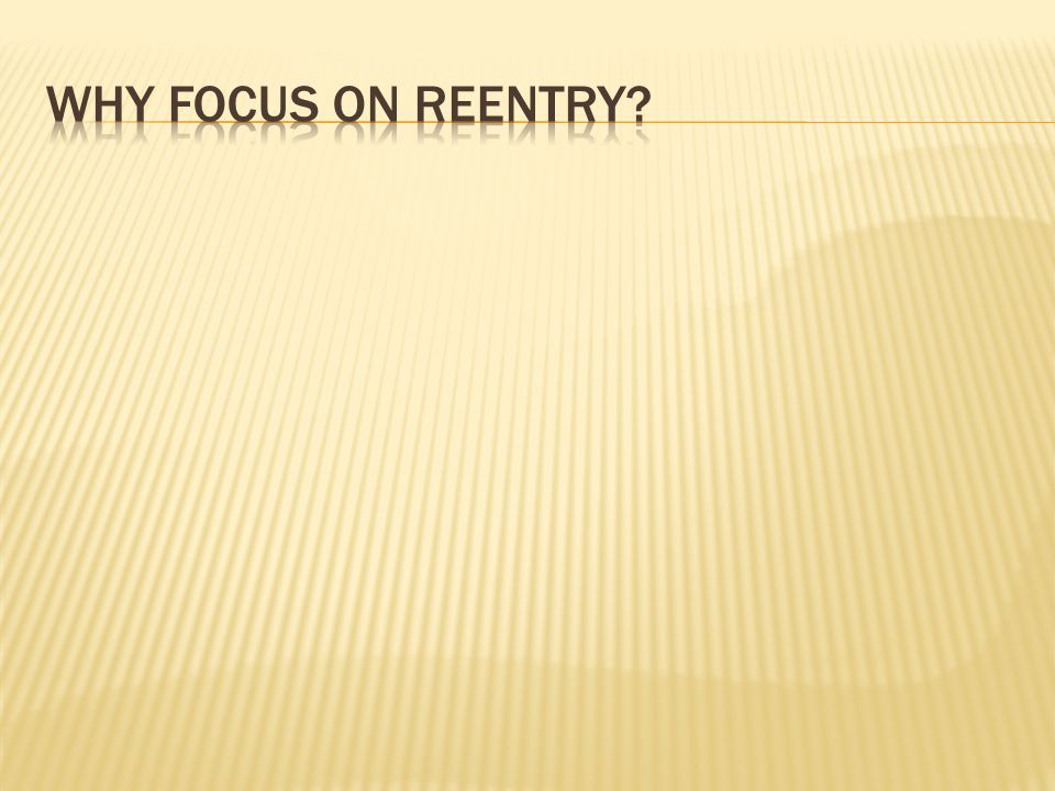Why focus on reentry