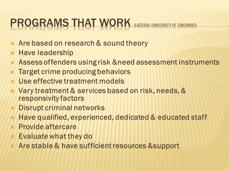 Programs that work (Latessa, university of cincinnati)