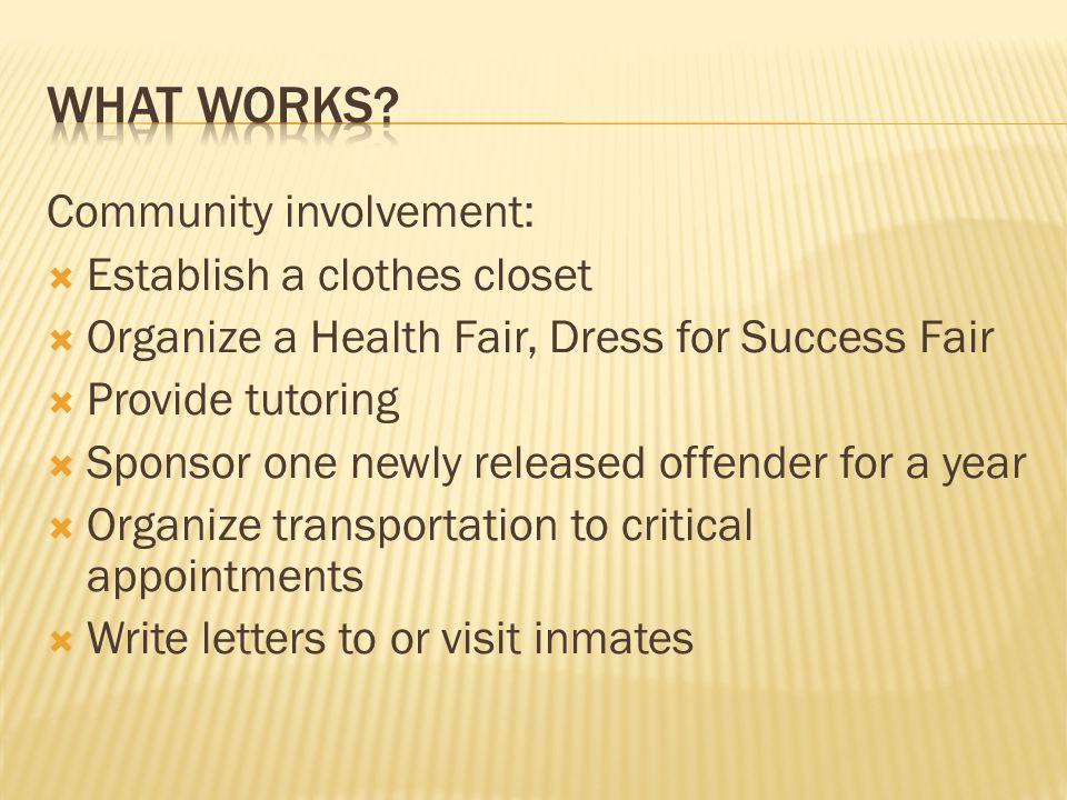 What works Community involvement: Establish a clothes closet
