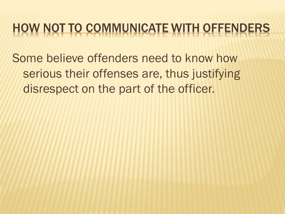 How not to communicate with offenders