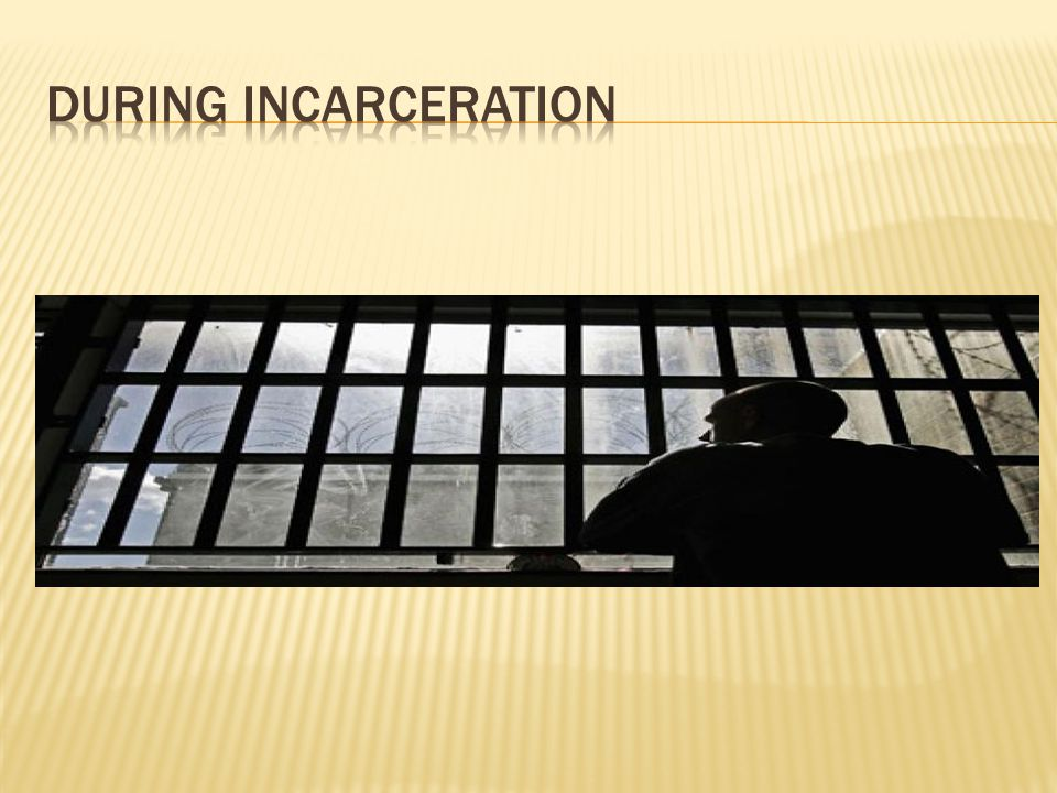 During incarceration