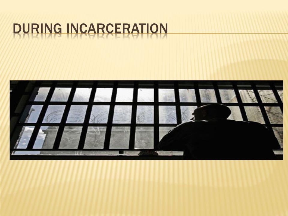 During incarceration