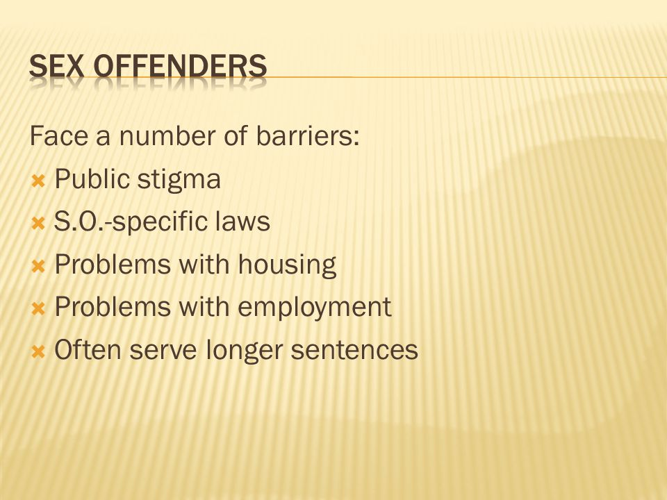Sex offenders Face a number of barriers: Public stigma