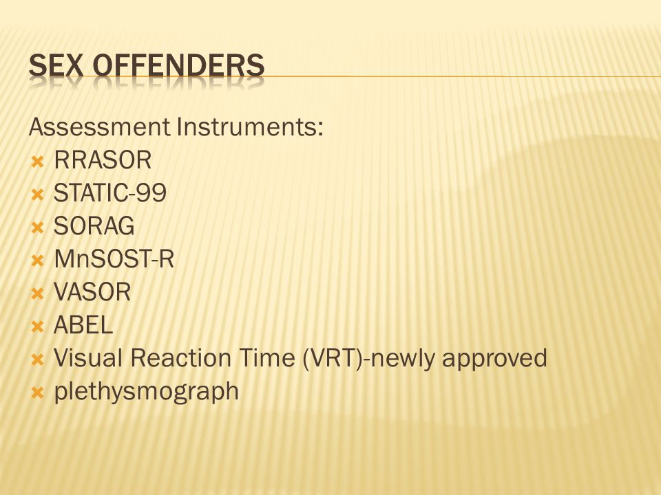 Sex offenders Assessment Instruments: RRASOR STATIC-99 SORAG MnSOST-R