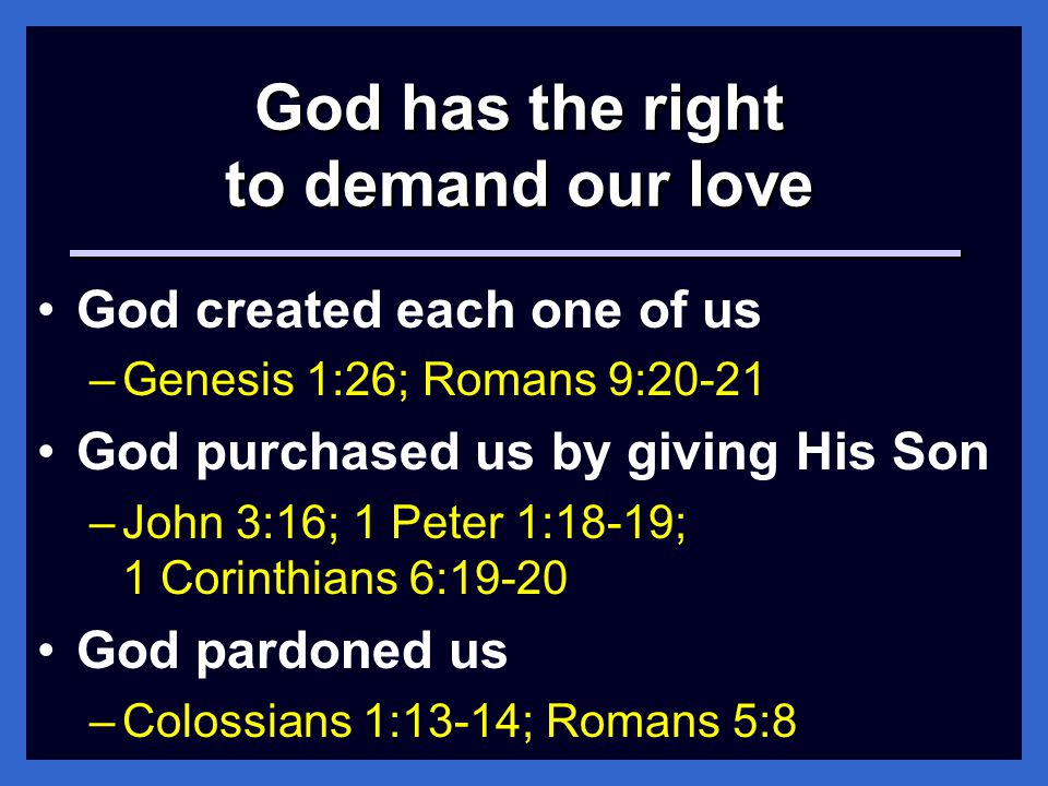 God has the right to demand our love