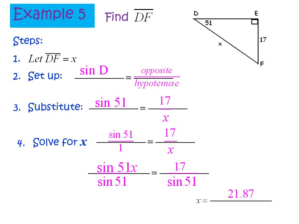 Example 5 Find Steps: 1. 2. Set up: 3. Substitute: Solve for x 4.