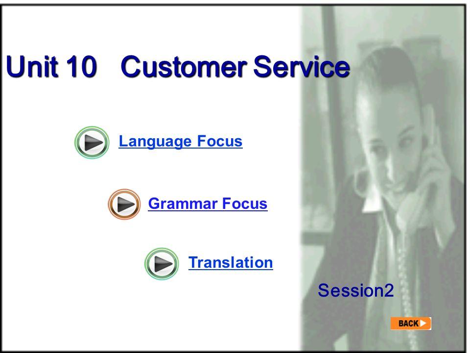 Unit 10 Customer Service Session2 Language Focus Grammar Focus