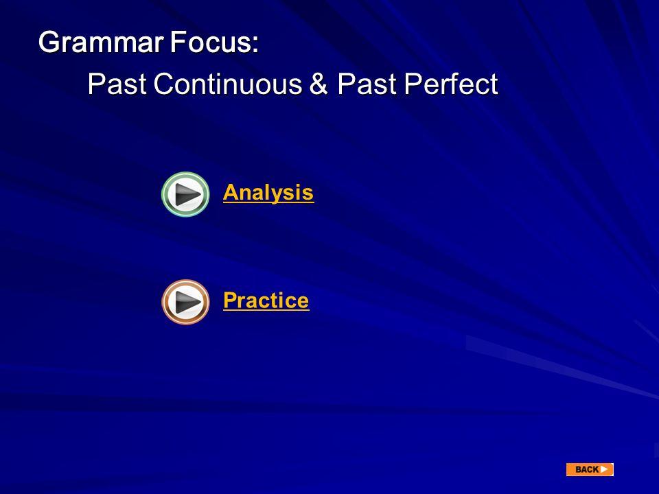 Grammar Focus: Past Continuous & Past Perfect