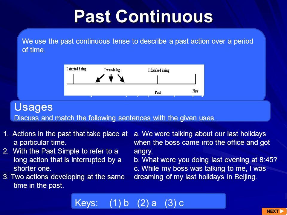 Past Continuous Usages Keys: (1) b (2) a (3) c