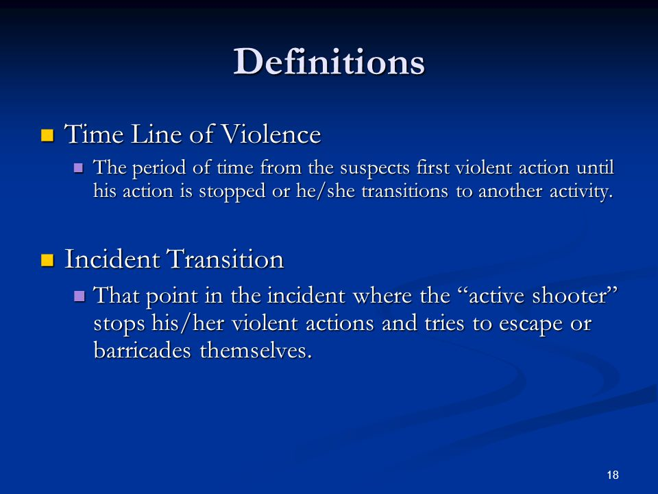 Definitions Time Line of Violence Incident Transition