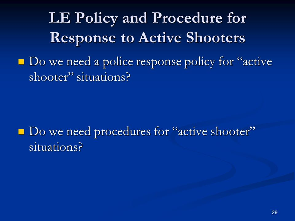 LE Policy and Procedure for Response to Active Shooters