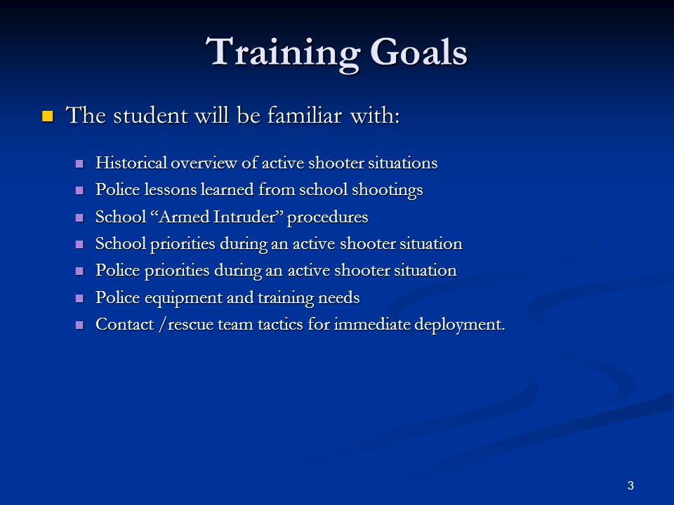 Training Goals The student will be familiar with: