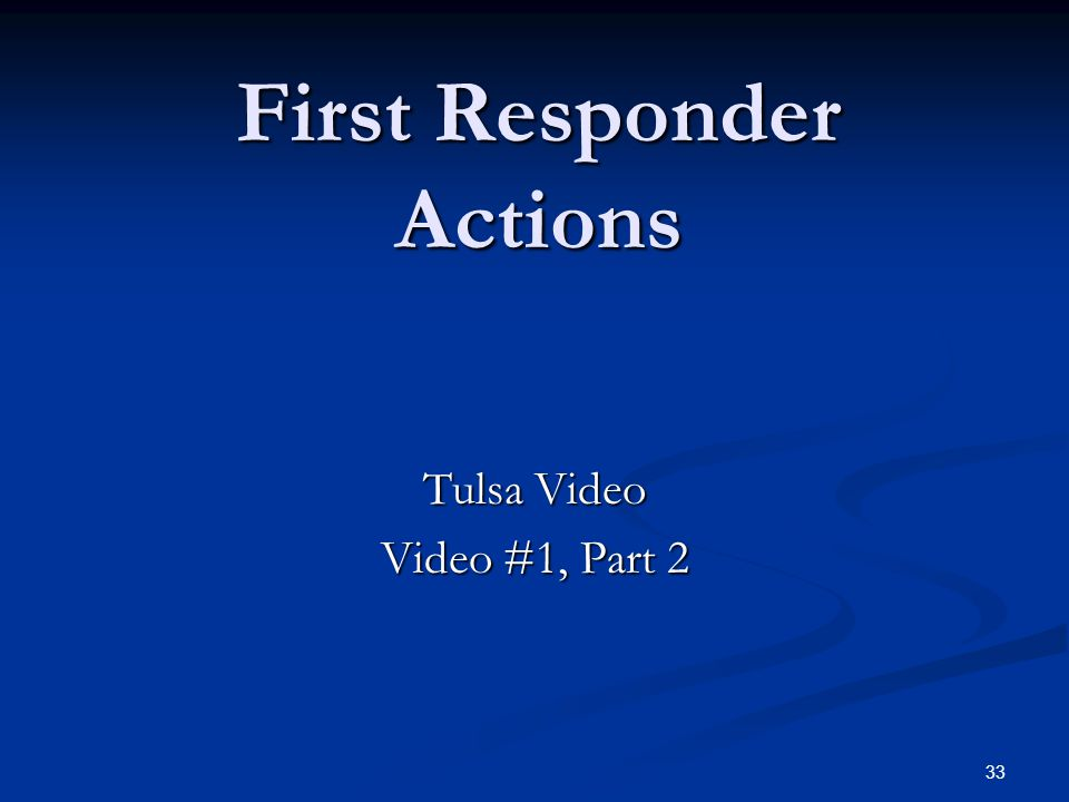 First Responder Actions