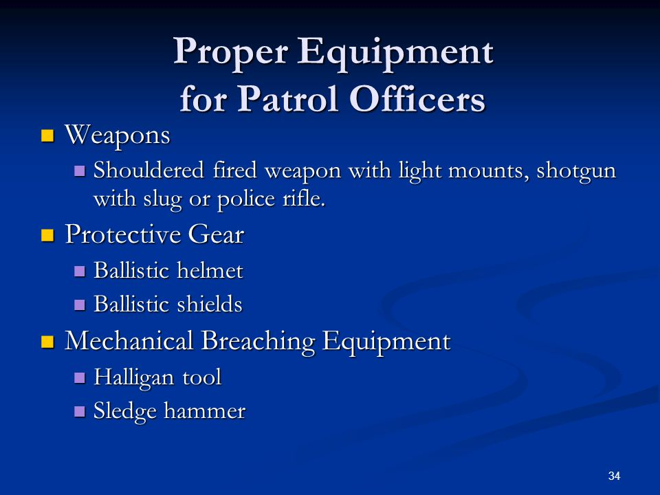 Proper Equipment for Patrol Officers