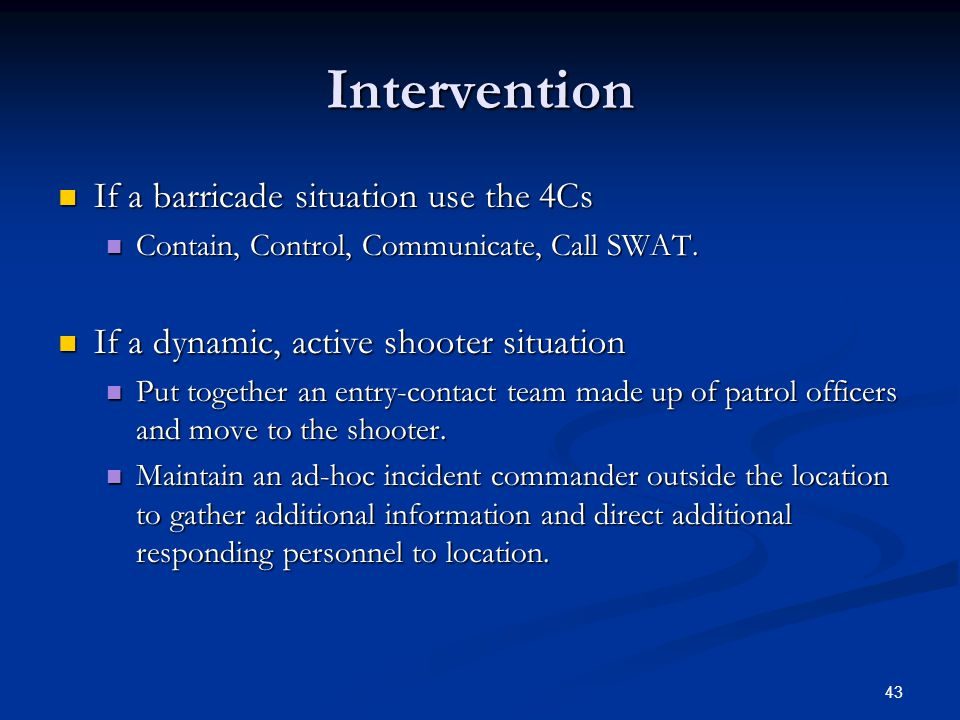 Intervention If a barricade situation use the 4Cs