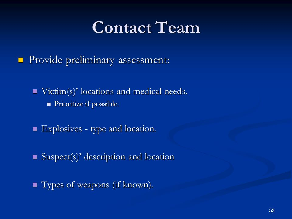 Contact Team Provide preliminary assessment: