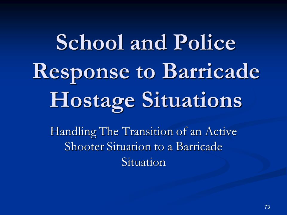 School and Police Response to Barricade Hostage Situations