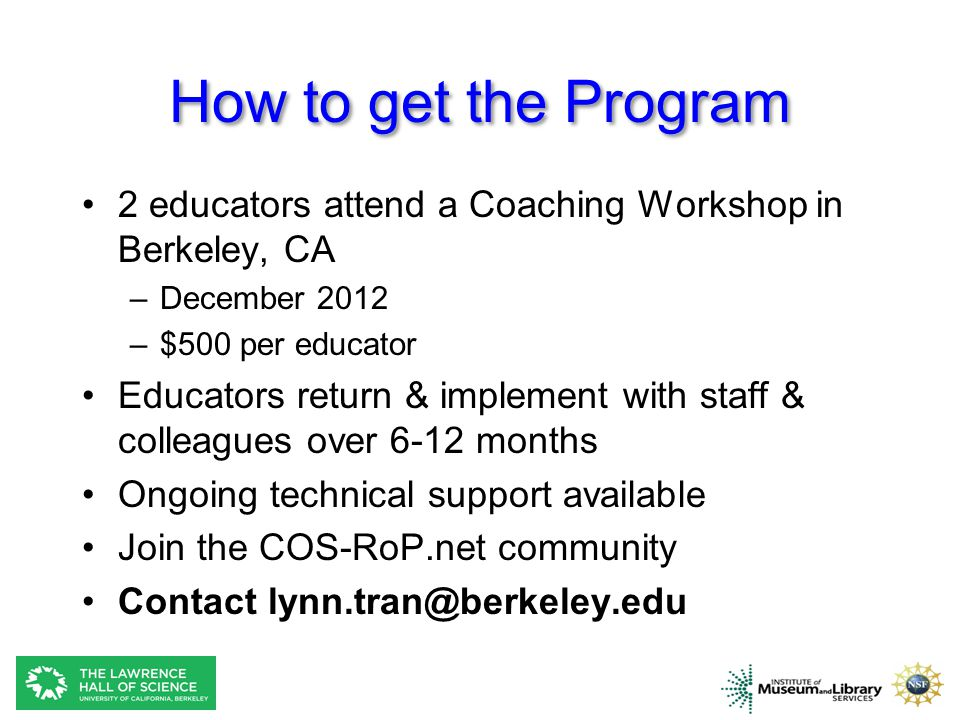 How to get the Program 2 educators attend a Coaching Workshop in Berkeley, CA. December 2012. $500 per educator.